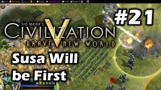 Civilization 5 Brave New World - Susa Will be First - Part 21