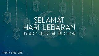 Download lagu Ust. Jefri Al Buchori - Selamat Hari Lebaran (Lirik)