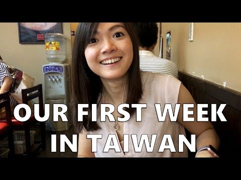 Our First Week In Taiwan