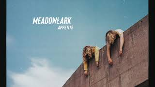 Meadowlark - Appetite