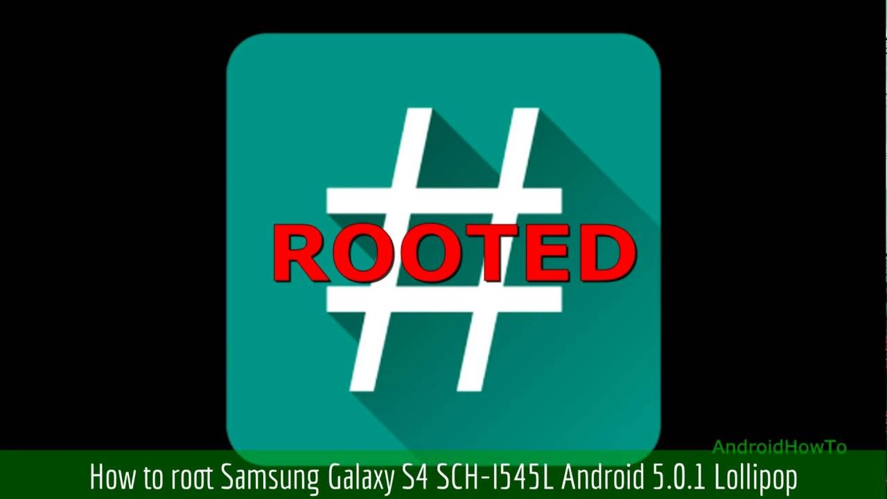 How to root Samsung Galaxy S4 SCH-I545L Android 5 0 1 Lollipop