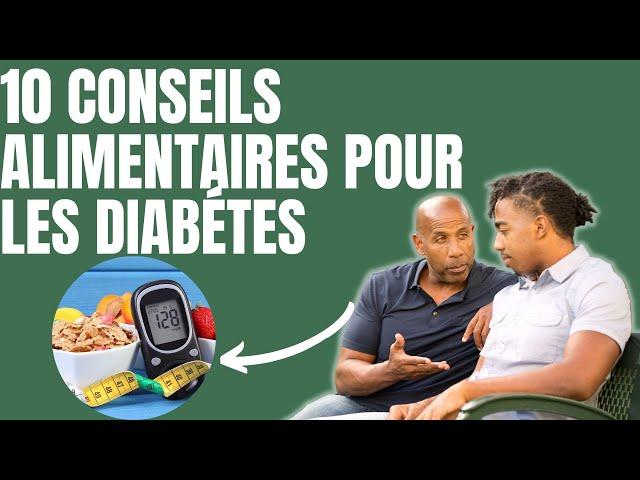 10 conseils alimentaires pour les diabètes.