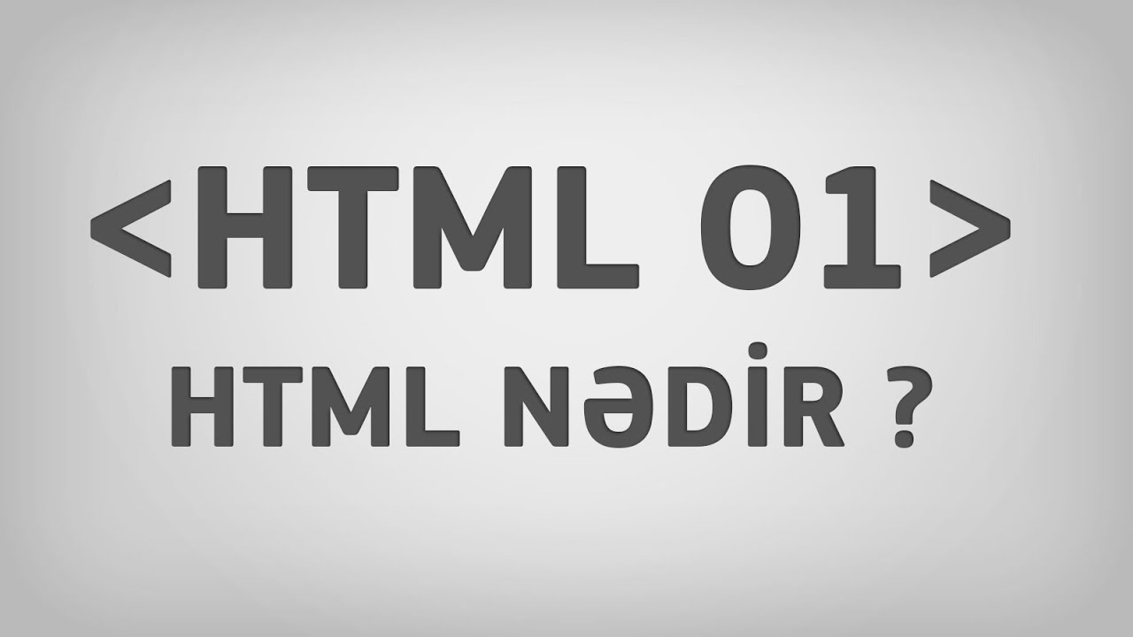 HTML 01 | HTML nədir ?