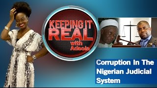 Keeping It Real With Adeola 254 (Corruption In The Nigerian Judicial System)