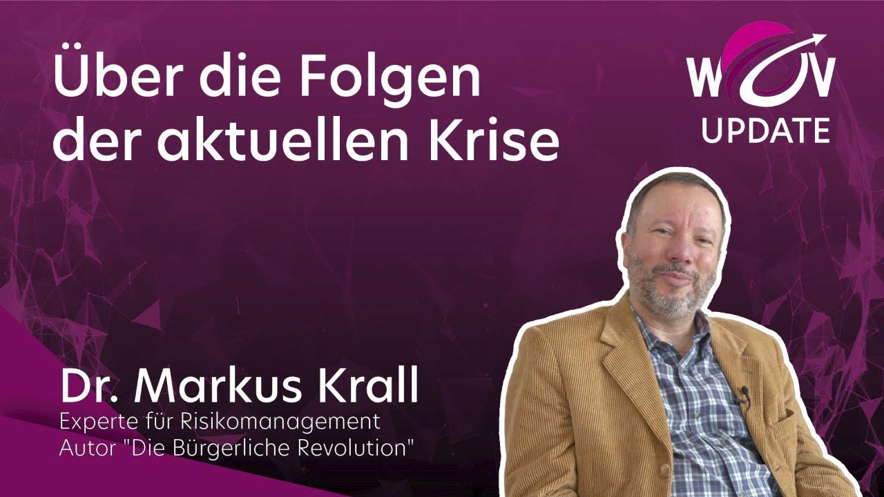 Dr. Markus Krall: Über die Folgen der aktuellen Krise | WOV Update