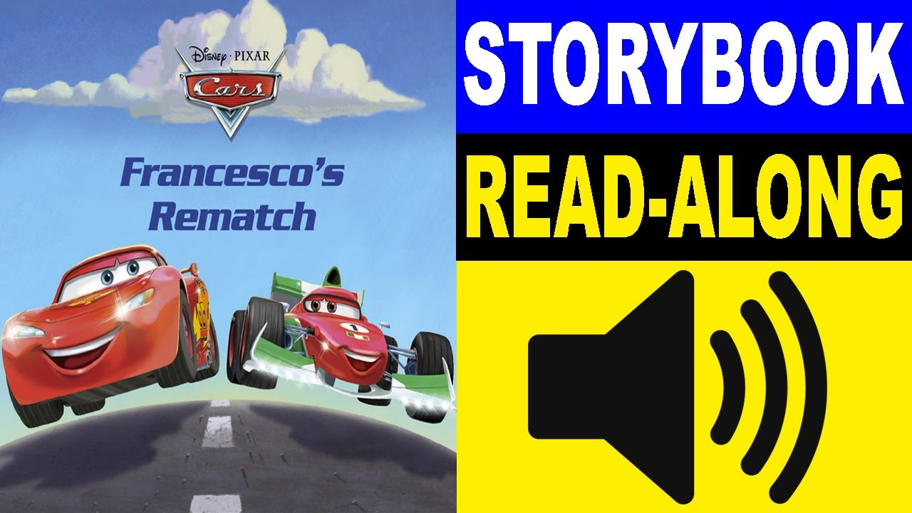 cars read along story book cars francescos rematch read aloud story books for kids
