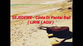 Download SEJEDEWE - Cinta Di Pantai Bali ( Lirik ) Mp3