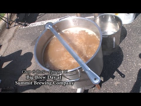Chop & Brew - Episode 36: Big Brew Day at Summit Brewing Com