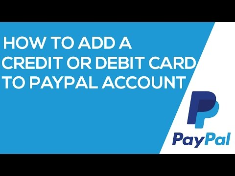 How To Add Credit Or Debit Card To Paypal Account