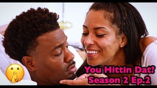 You Hittin Dat? Ep. 2  Season 2