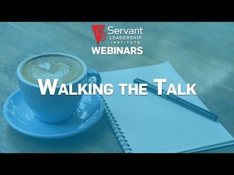 Servant Leadership Webinar: Walking the Talk