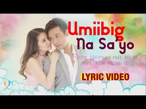 UMIIBIG NA SA'YO (Theme from Meant To Be's KenBie) by Mikoy Morales [LYRIC VIDEO]