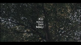 LIGIA - Ku Malu Tapi Mau (Official Video)