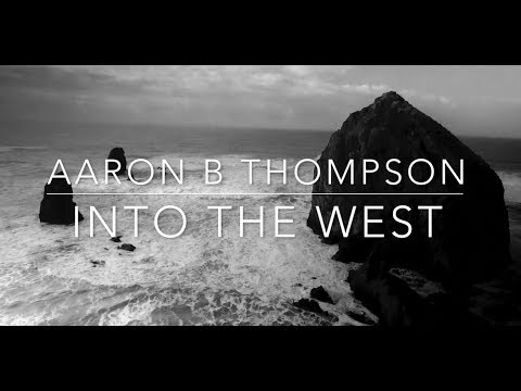 Aaron B. Thompson - Into the West - Official Lyric Video