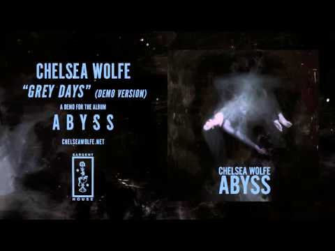 Chelsea Wolfe  - Grey Days (Demo Version - Official Audio)
