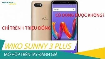 Trên tay Wiko Sunny 3 Plus: Chỉ 1 triệu đồng đã mua được smartphone?
