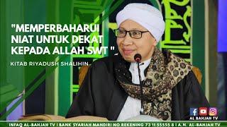 Memperbaharui Niat Untuk Dekat Kepada Allah   Buya Yahya   Kitab Riyadush Sholihin   2013 2017 Video
