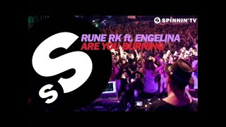 Rune RK ft. Engelina - Are You Burning (Radio Edit)