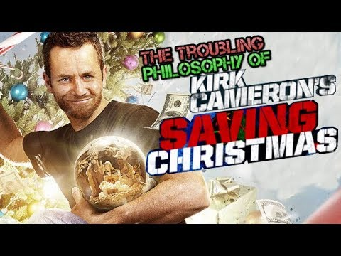 Saving Christmas.The Troubling Philosophy Of Kirk Cameron S Saving Christmas Renegade Cut