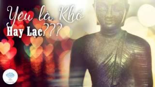 Yêu Là Khổ Đau Hay Hạnh Phúc??? -  Lời Phật Dạy Về Tình Yêu Của Ngài A Nan Và Ma Đăng Già