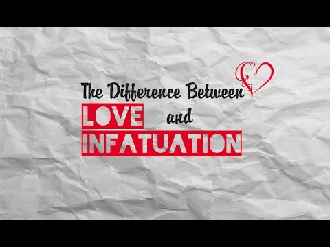 How To Know If It's A Love Or Infatuation