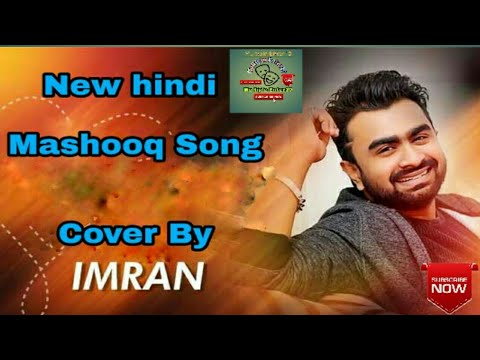 New Hindi Mashooq song.Cover By IMRAN.BY Multiple Enter10