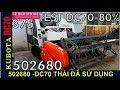 T.TIÊN(502680)Test KUBOTA DC70 hàng nhập khẩu 80% có hải quan-01239000100