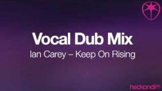 Ian Carey - Keep On Rising (Vocal Dub Mix)