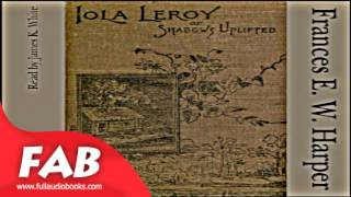 Iola Leroy Full Audiobook by Frances E. W. HARPER by Historical Fiction