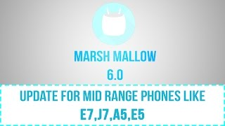 android 6 0 marsh mallow samsung update guide for e7 j7 a8 a5