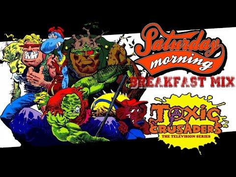 Saturday Morning Breakfast Mix - The Toxic Crusaders