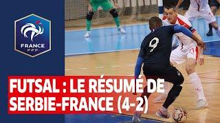 Futsal Le résumé de Serbie France 4 2 I FFF 2019 2020