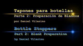 Bottle Stoppers, Tapones Part 2 Parte 2