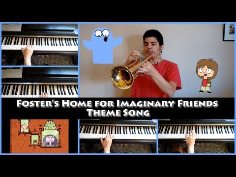 Foster's Home for Imaginary Friends Theme Song (Trumpet and piano cover)