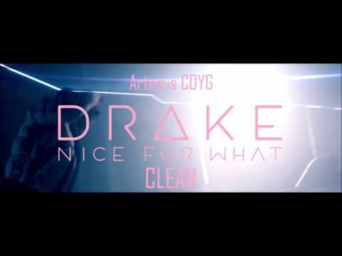 Drake - Nice For What - Clean (BEST EDIT)