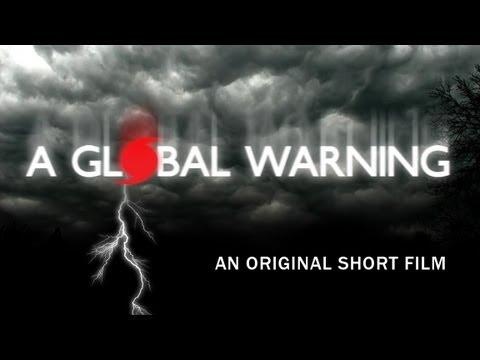 A GLOBAL WARNING an Original Short Film