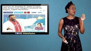 Buhari Goes After Pastor Over Comment On Herdsmen; Nigeria Arrests Cameroon Activists; Ethiopians...