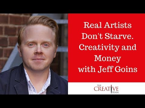 Real Artists Don't Starve. Creativity And Money With Jeff Goins