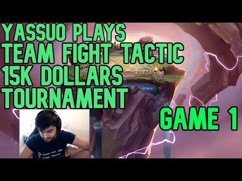 Yassuo Plays 15000 Dollars TFT TOURNAMENT GAME 1