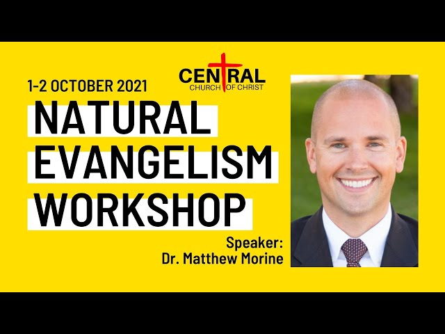 Natural Evangelism, Session 1: Don't Wait for the Lost to Come to You