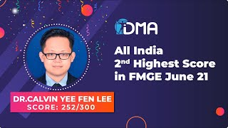 FMGE TOPPER INTERVIEW    DR. CALVIN YEE FEN LEE   FMGE 2021   ALL INDIA TOPPER   DMA CHENNAI