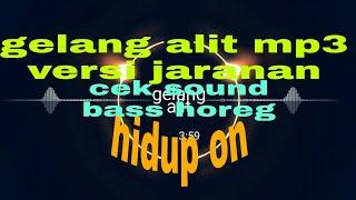 "GOONG TOTOK GLERR ""gelang alit"" Cek sound Jaranan saxena audio"