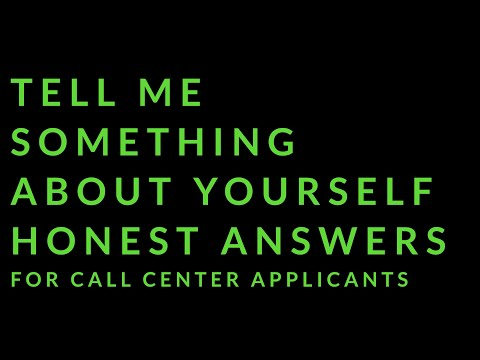 How To Answer Tell Me Something About Yourself | Call Center Interview Question