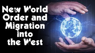 Why the New World Order Wants Mass Migration into the West