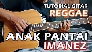 (Tutorial Gitar) ANAK PANTAI - IMANEZ | Versi Asli Lengkap dan MUDAH
