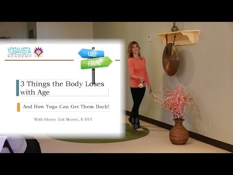 3 Things the Body Loses with Age, and How Yoga Can Get them Back! with Sherry Zak Morris