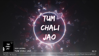 Tum Chali Jao - Valentine's Day Special Song 2017 | YASH