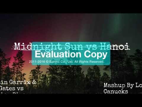 Midnight Sun 2 0 vs Hanoi ( Roy Gates & Martin Garrix vs Florian Picasso)