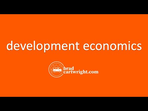 Development Economics:  Introduction and Overview
