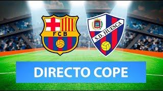 (SOLO AUDIO) Directo del Barcelona 4-1 Huesca en Tiempo de Juego COPE